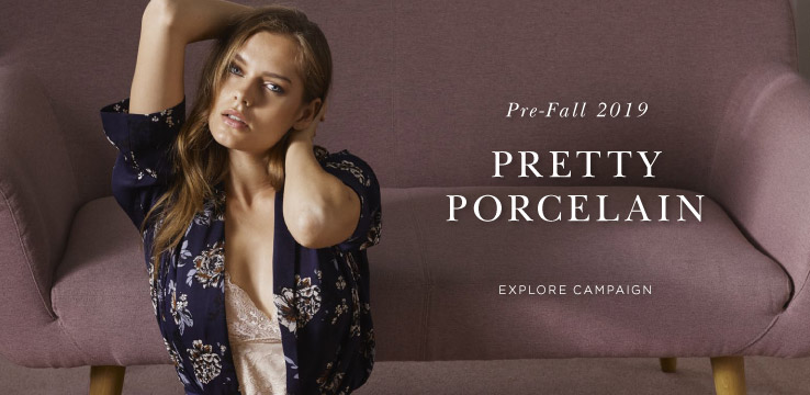 Pre-Fall 2019 Pretty Porcelain - Explore campaign