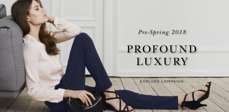 Pre-Spring 2018 Profound Luxury - Explore campaign